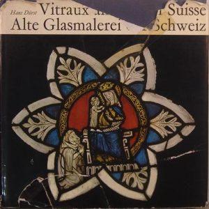 Vitraux anciens en Suisse Alte Glasmalerei der Schweiz, Hans Durst, چاپ پاریس, (HZ1885)