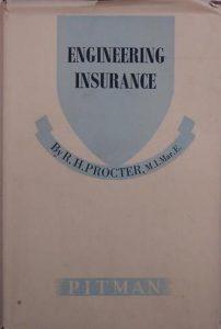 ENGINEERING INSURANCE, By R. H.PROCTER, M.I.Mar.E., چاپ انگلستان, (HZ1941)