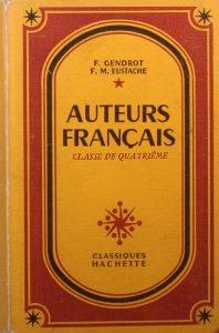 AUTEURS FRANCAIS, CLASSE DE QUATRIEME, F. GENDROT, F. M. EUSTACHE, چاپ فرانسه, (HZ1792)