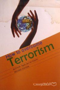 How to overcome Terrorism, AUTHOR Syed Jan Ali Kazmi, SECOND EDITION, رطوبت دیده, (MZ3763)