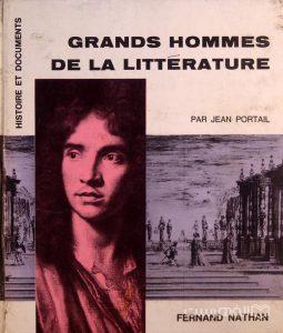 GRANDS HOMMES DE LA LITTERATYRE, PAR JEAN PORTAIL, HISTOIRE ET DOCUMENTS, FERNAND HATHAN, چاپ فرانسه, (MZ4023)