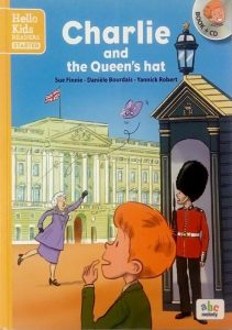 Charlie and the Queen's hat, Sue Finnie - Daniele Bourdais - Yannick Robert, (HZ1265)